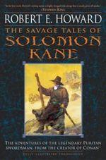 The Savage Tales Of Solomon Kane - Robert E Howard