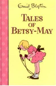 Tales of Betsy-May by Enid Blyton