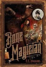 The bone-magician-f-e-higgins