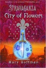 Stravaganza-city-flowers-mary-hoffman-