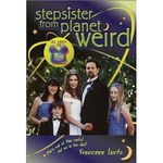 Stepsister From The Planet Weird by Francess Lantz