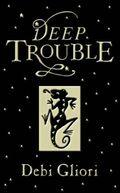 Deep Trouble by Debi Gliori