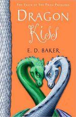 Dragon kiss by E D Baker