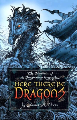 Here, There Be Dragons by James Owen