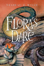 Flora's Dare by Ysabeau S Wilce