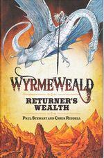 Wyrme Weald 1 - Returner's Wealth