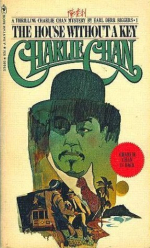 The House Without A Key - Charlie Chan 1 by Earl Derr Biggers