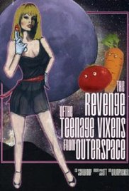 The Revenge Of The Teenage Vixens From Outer Space c
