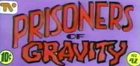 Prisoner of gravity
