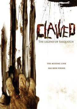 Clawed The Legend Of Sasquatch 2005