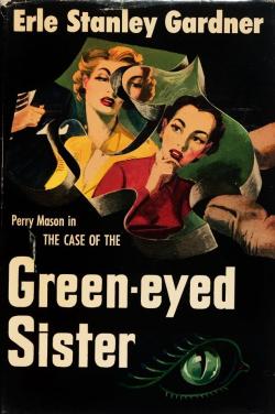 The Case OF The Green-Eyed Sister Erle Stanley Gardner