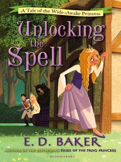 Unlocking The Spell by E D Baker