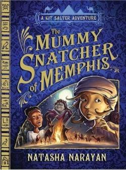 The Mummy Snatcher Of Memphis by Natasha Narayan
