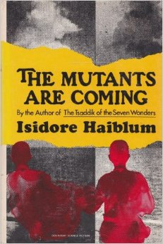 The Mutants Are Coming by Isidore Haiblum