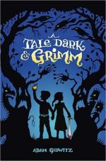 A Tale Dark & Grimm by Adam Gidwitz