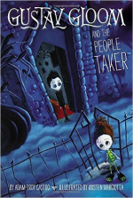 Gustav Gloom And The People Taker by Adam Troy Castro