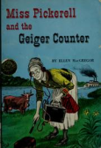 Miss Pickerell And The Geiger Counter by Ellen MacGregor