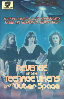The Revenge Of The Teenage Vixens From Outer Space d
