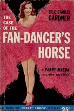 The Case Of The Fan Dancer's Horse by Erle Stanley Gardner