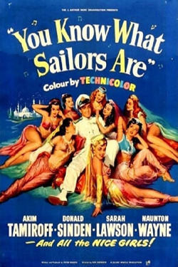 You Know What Sailors Are b