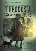 Theodosia And The Serpents Of Chaos by R L Lafevers
