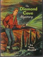 The Diamond Cave Mystery by Troy Nesbit