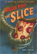 Killer Pizza - The Slice by Greg Taylor