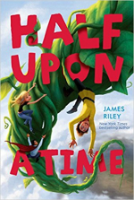 Half A Upon A Time by James Riley