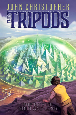 The Tripods 2 - The City Of Gold And Lead John Christopher