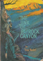 The Jinx Of Pay Rock Canyon by Troy Nesbit