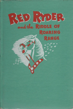 Red Ryder And The Riddle Of The Roaring Range by Jerry McGill-001
