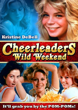 Cheerleaders wild weekend poster