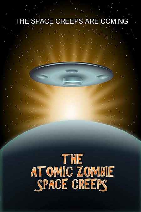 The Atomic Zombie Space Creeps 2017