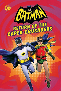 Batman - Return Of The Caped Crusaders 2016