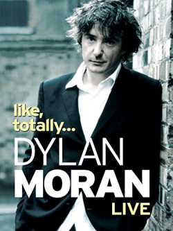 Dylan Moran - Like Totally 2006