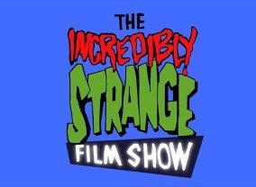 The Incredibly Strange Film Show