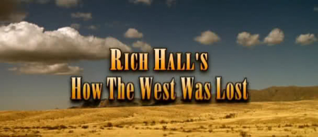 Rich Hall's How The West Was Lost 2008