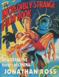 The Incredibly Strange Film Book