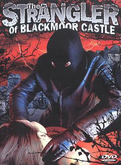 The Strangler Of Blackmoor Castle 1963 a