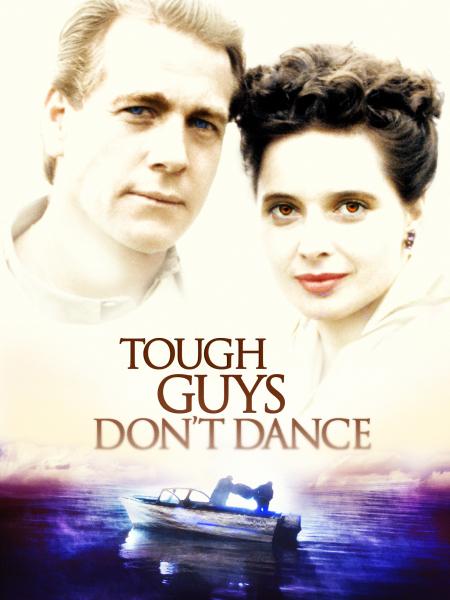 Tough Guys Don't Dance 1987