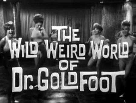 The Wild Weird World of Dr. Goldfoot - Shindig a-001
